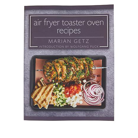 Air Fryer Toaster Oven Recipes Cookbook By Marian Getz 9203505