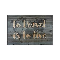 To Travel Is To Live 24x36 Print on Wood